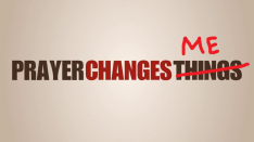 prayer-changes-me
