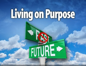 Living on Purpose message title